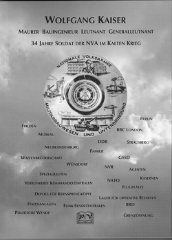 34 Jahre Soldat der NVA im Kalten Krieg von Kaiser,  Wolfgang