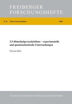 3,5-Dimethylpyrazolylsilane – experimentelle und quantenchemische Untersuchungen von Bitto,  Florian