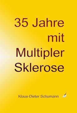35 Jahre mit Multipler Sklerose von Schumann,  Klaus-Dieter