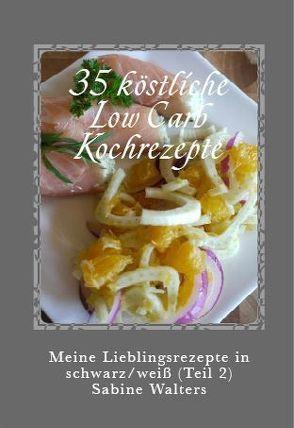35 köstliche Low Carb Kochrezepte von Walters,  Sabine