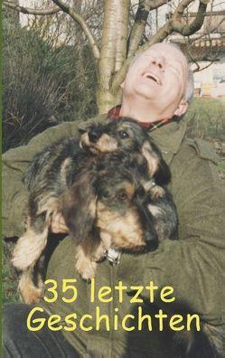 35 letzte Geschichten von Fischer,  Ute, Siegmund,  Bernhard