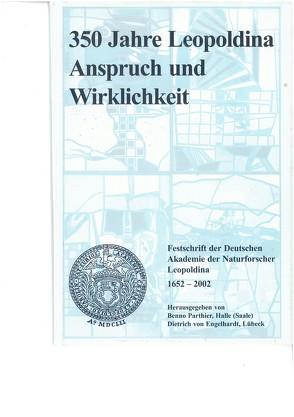 350 Jahre Leopoldina – Anspruch und Wirklichkeit von Engelhardt,  Dietrich von, Parthier,  Benno