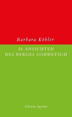 36 Ansichten des Berges Gorwetsch von Köhler,  Barbara