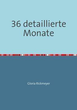 36 detaillierte Monate von Rickmeyer,  Gloria