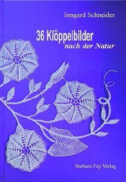 36 Klöppelbilder nach der Natur von Schneider,  Irmgard