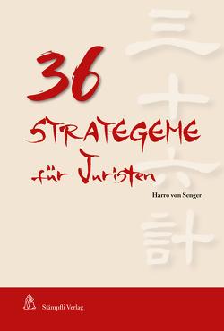 36 Strategeme für Juristen von von Senger,  Harro
