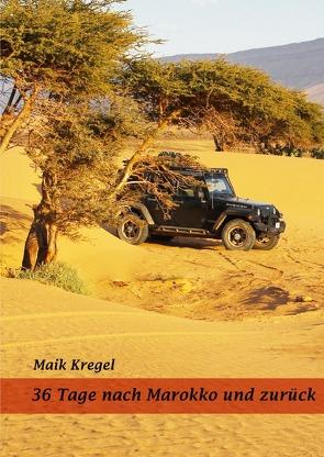 36 Tage nach Marokko und zurück von Kregel,  Maik