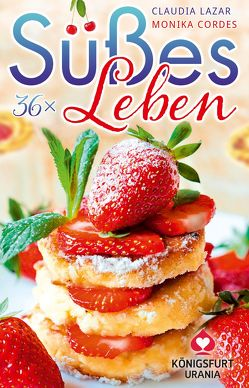 36 x Süßes Leben von Cordes ,  Monika, Lazar,  Claudia