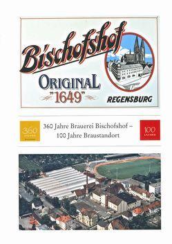 360 Jahre Brauerei Bischofshof von Mai,  Paul