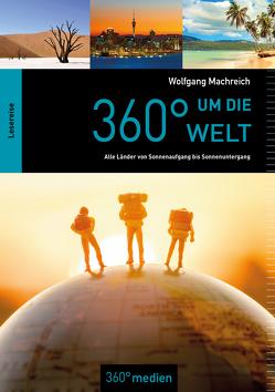 360° um die Welt von Machreich,  Wolfgang