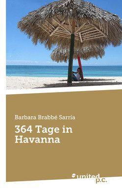 364 Tage in Havanna von Brabbé Sarría,  Barbara