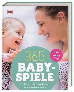 365 Babyspiele für jeden Tag von Steel,  Susannah