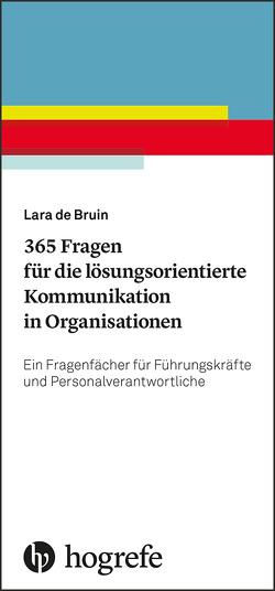 365 Fragen für die lösungsorientierte Kommunikation in Organisationen von de Bruin,  Lara