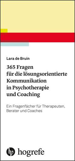 365 Fragen für die lösungsorientierte Kommunikation in Psychotherapie und Coaching von de Bruin,  Lara