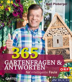 365 Gartenfragen & Antworten von Ploberger,  Karl