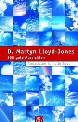 365 gute Aussichten von Lloyd-Jones,  D Martyn