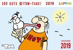 365 GUTE ©TOM-TAGE! 2019 von Tom