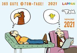 365 GUTE ©TOM-TAGE! 2021: Tageskalender von Tom