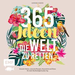 365 Ideen, die Welt zu retten von Hamon,  Auriane, Korch,  Katrin
