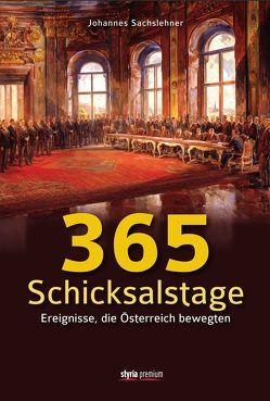 365 Schicksalstage von Sachslehner,  Johannes