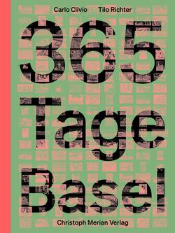365 Tage Basel von Clivio,  Carlo, Richter,  Tilo