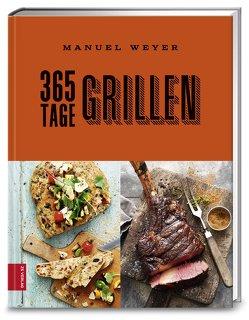 365 Tage Grillen von Weyer,  Manuel