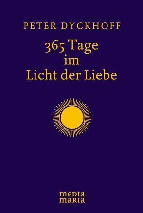 365 Tage im Licht der Liebe von Dyckhoff,  Peter