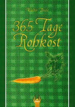365 Tage Rohkost von Thiele,  Walter