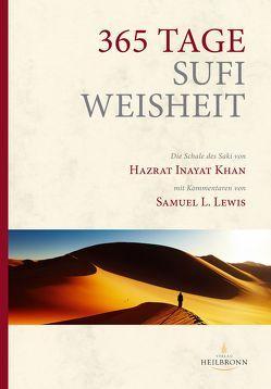365 Tage Sufi-Weisheit von Baum,  Hans-Peter, Inayat Khan,  Hazrat, Lewis,  Samuel L, Straub,  Maria Magdalena, Sturm,  Hauke Jelaluddin, van der Zwan,  Wim