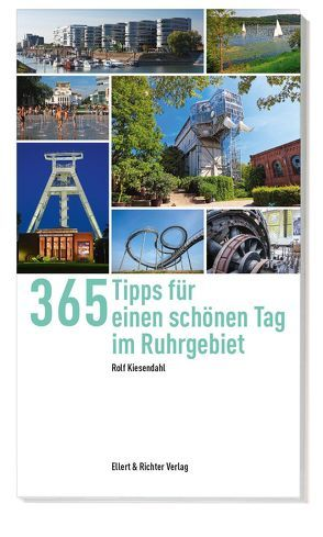 365 Tipps für einen schönen Tag im Ruhrgebiet von Kiesendahl,  Rolf