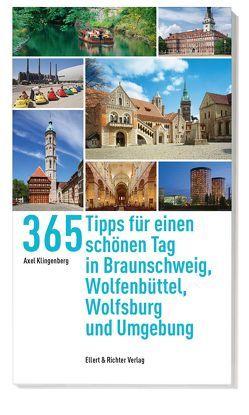 365 Tipps für einen schönen Tag in Braunschweig, Wolfsburg, Wolfenbüttel und Umgebung von Klingenberg,  Axel