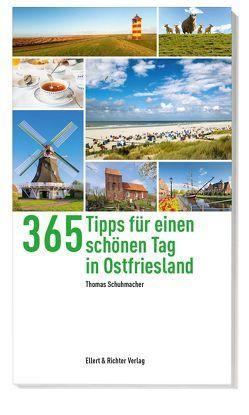 365 Tipps für einen schönen Tag in Ostfriesland von Schumacher,  Thomas