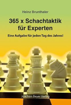 365 x Schachtaktik für Experten von Brunthaler,  Heinz