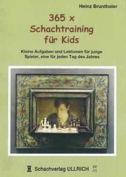 365 x Schachtraining für Kids von Brunthaler,  Heinz