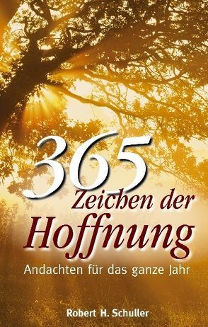 365 Zeichen der Hoffnung von Schuller,  Robert Harold
