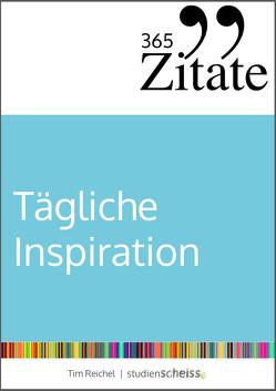 365 Zitate für tägliche Inspiration von Reichel,  Tim