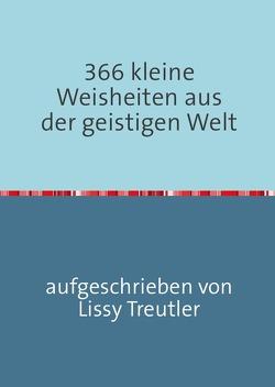 366 kleine Weisheiten aus der geistigen Welt von Treutler,  Lissy