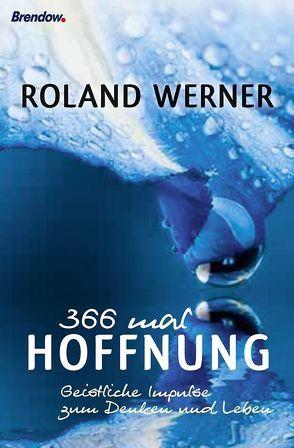 366 mal Hoffnung von Werner,  Roland