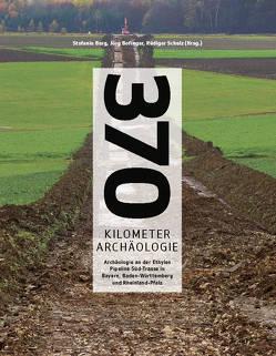 370 Kilometer Archäologie von Berg,  Stefanie, Bofinger,  Jörg, Schulz,  Rüdiger