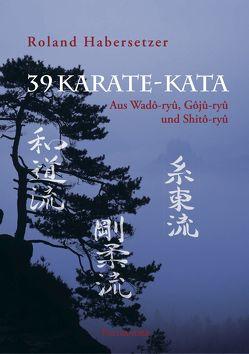 39 Karate-Kata von Habersetzer,  Roland