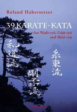 39 Karate-Kata von Elstner,  Frank, Habersetzer,  Roland