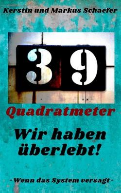 39qm von Schaefer,  Kerstin und Markus
