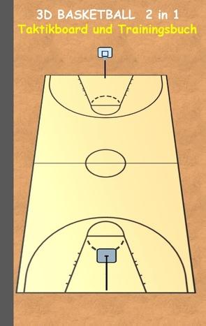 3D Basketball 2 in 1 Taktikboard und Trainingsbuch von Taane,  Theo von
