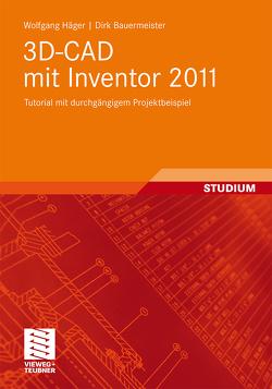 3D-CAD mit Inventor 2011 von Bauermeister,  Dirk, Häger,  Wolfgang