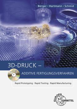 3D-Druck – Additive Fertigungsverfahren von Berger,  Uwe, Hartmann,  Andreas, Schmid,  Dietmar