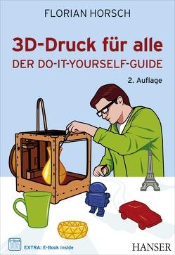 3D-Druck für alle von Horsch,  Florian