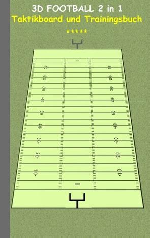 3D Football 2 in 1 Taktikboard und Trainingsbuch von Taane,  Theo von