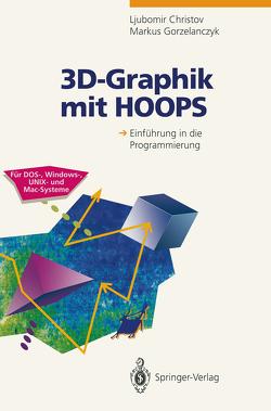 3D-Graphik mit HOOPS von Christov,  Ljubomir, Gorzelanczyk,  Markus