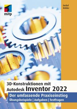 3D-Konstruktionen mit Autodesk Inventor 2022 von Ridder,  Detlef
