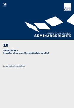 3D-Simulation – Schneller, sicherer und kostengünstiger zum Ziel von Milberg,  J., Reinhart,  G.